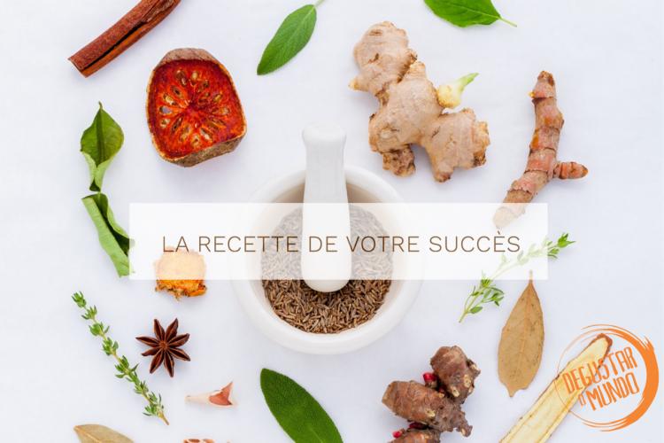 La recette de votre succès